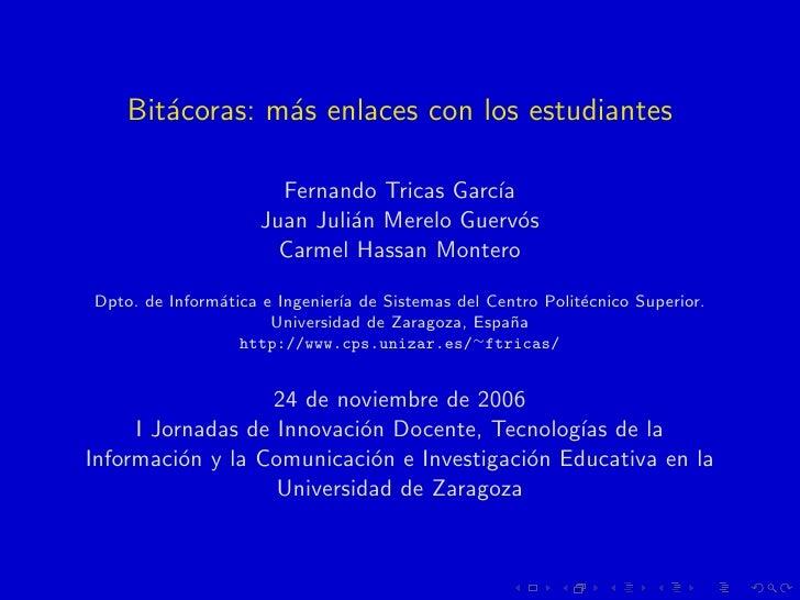 Bit´coras: m´s enlaces con los estudiantes        a        a                        Fernando Tricas Garc´                 ...