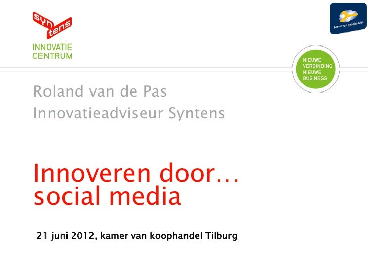 Innoveren door sociale media 21 juni en 29 augstus 2012 kvk