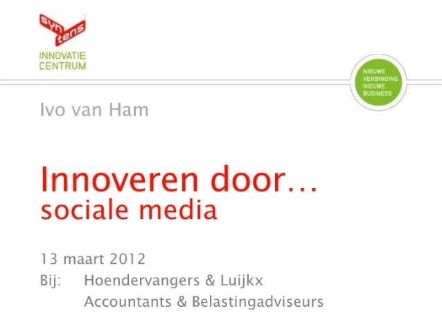 Innoveren door sociale media - H&L Accountants 13 mrt 2012
