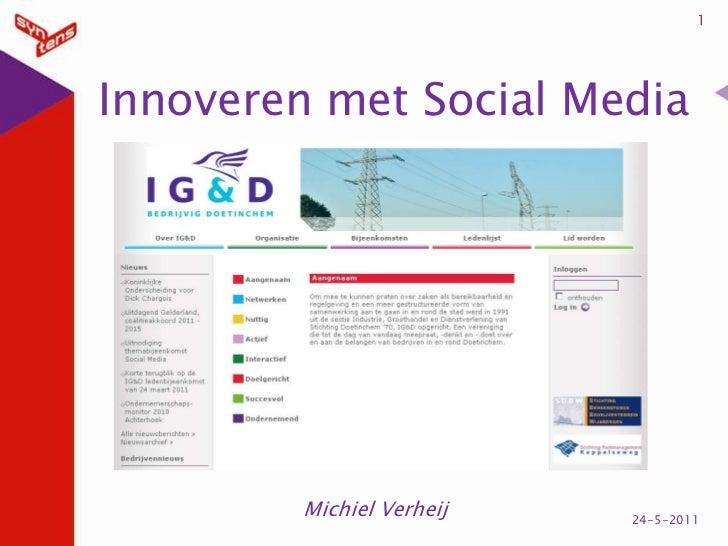 Innoveren met Social Media<br />Michiel Verheij<br />1<br />24-5-2011<br />