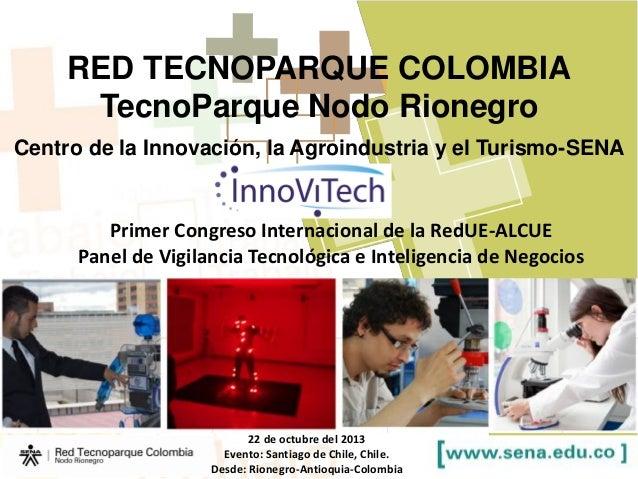 RED TECNOPARQUE COLOMBIA TecnoParque Nodo Rionegro Centro de la Innovación, la Agroindustria y el Turismo-SENA  Primer Con...