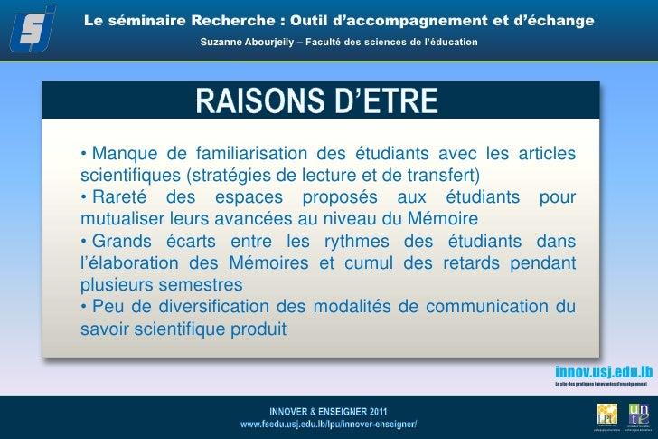 Le séminaire Recherche : Outil d'accompagnement et d'échange<br />Suzanne Abourjeily – Faculté des sciences de l'éducation...