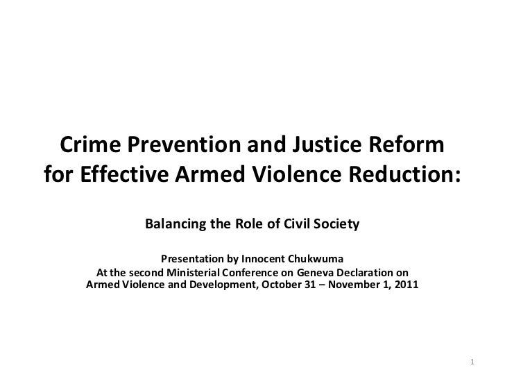 Crime Prevention and Justice Reformfor Effective Armed Violence Reduction:              Balancing the Role of Civil Societ...