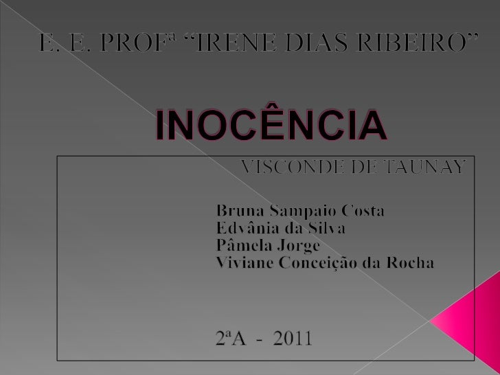 Inocência   2ª A - 2011