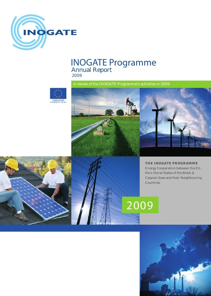 INOGATE ProgrammeAnnual Report2009A review of the INOGATE Programme's activities in 2009                                  ...