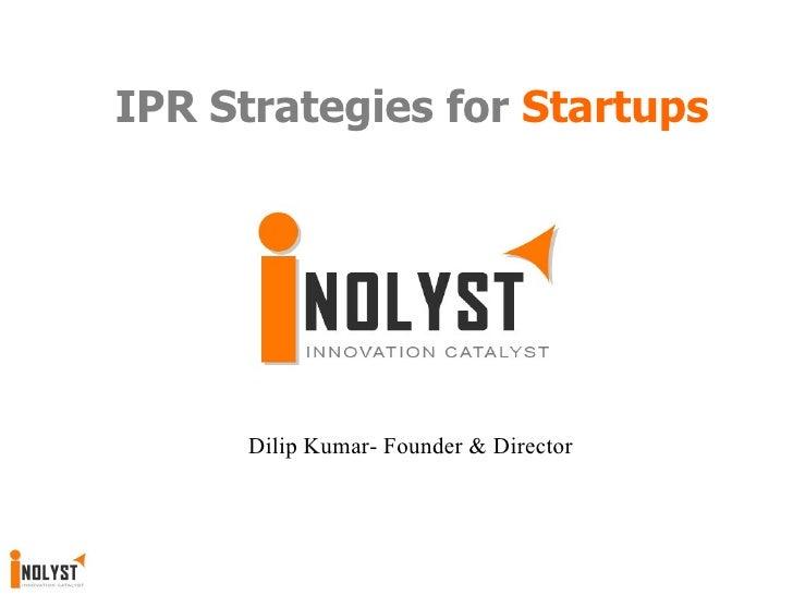 IPR Strategies for Startups - presented at BangaloreIT.biz
