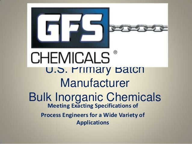 U.S. Primary Batch      ManufacturerBulk Inorganic Chemicals    Meeting Exacting Specifications of  Process Engineers for ...
