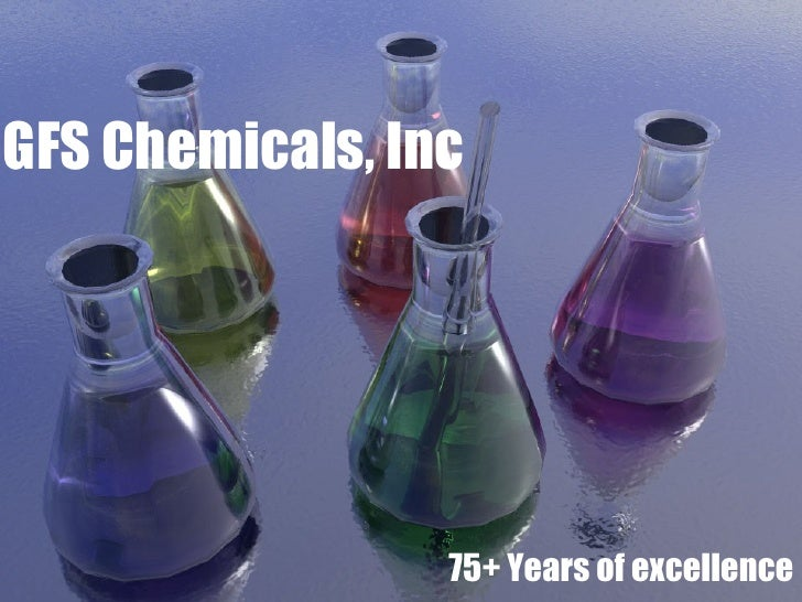 GFS Chemicals, Inc 75+ Years of excellence