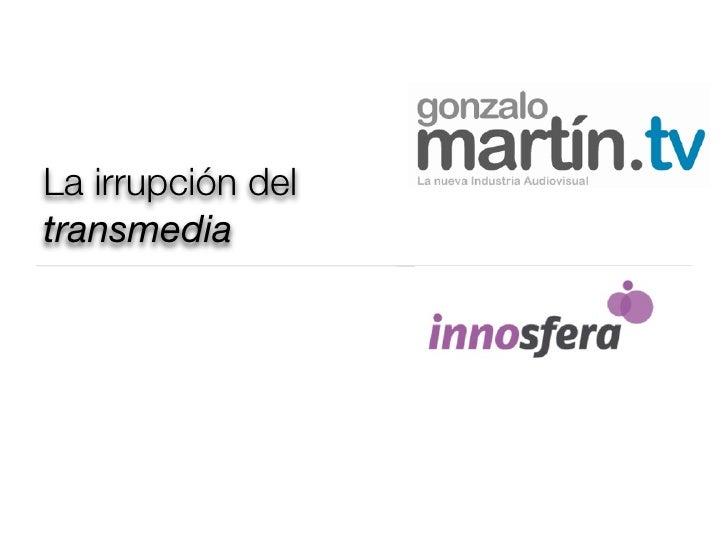 La irrupción del transmedia - Innosfera oct14