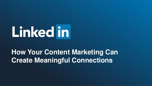 How Your Content Marketing Can Create Meaningful Connections