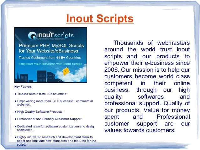 Inout Scripts Key Factors ● Trusted clients from 105 countries. ● Empowering more than 3700 successful commercial websites...