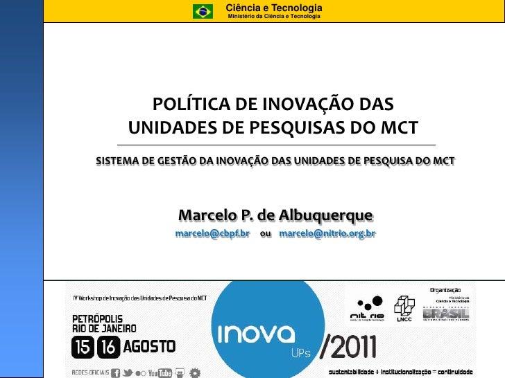 Ciência e Tecnologia<br />Ministério da Ciência e Tecnologia<br />1<br />POLÍTICA DE INOVAÇÃO DAS UNIDADES DE PESQUISAS DO...