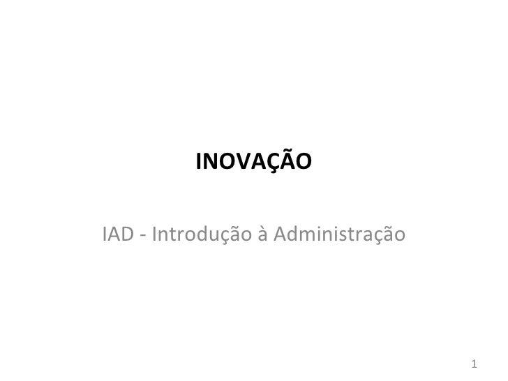 INOVAÇÃOIAD - Introdução à Administração                                   1