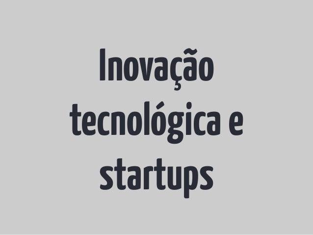 Inovação tecnológica e Startups