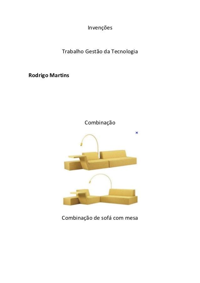 Invenções            Trabalho Gestão da TecnologiaRodrigo Martins                    Combinação            Combinação de s...