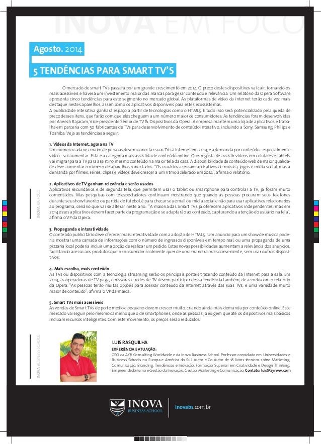 Agosto. 2014 5 TENDÊNCIAS PARA SMART TV'S inovabs.com.br INOVABUSINESSSCHOOLINOVAEMFOCO EXPERIÊNCIA E ATUAÇÃO: CEO da AYR ...