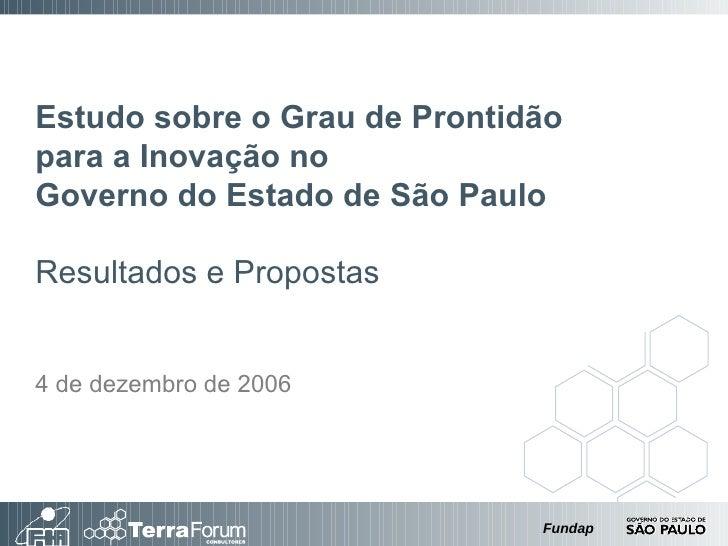 Estudo sobre o Grau de Prontidão para a Inovação no  Governo do Estado de São Paulo Resultados e Propostas 4 de dezembro d...