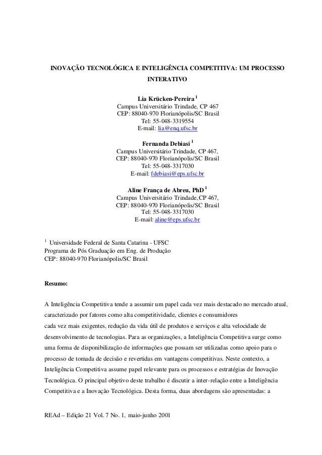 REAd – Edição 21 Vol. 7 No. 1, maio-junho 2001INOVAÇÃO TECNOLÓGICA E INTELIGÊNCIA COMPETITIVA: UM PROCESSOINTERATIVOLia Kr...