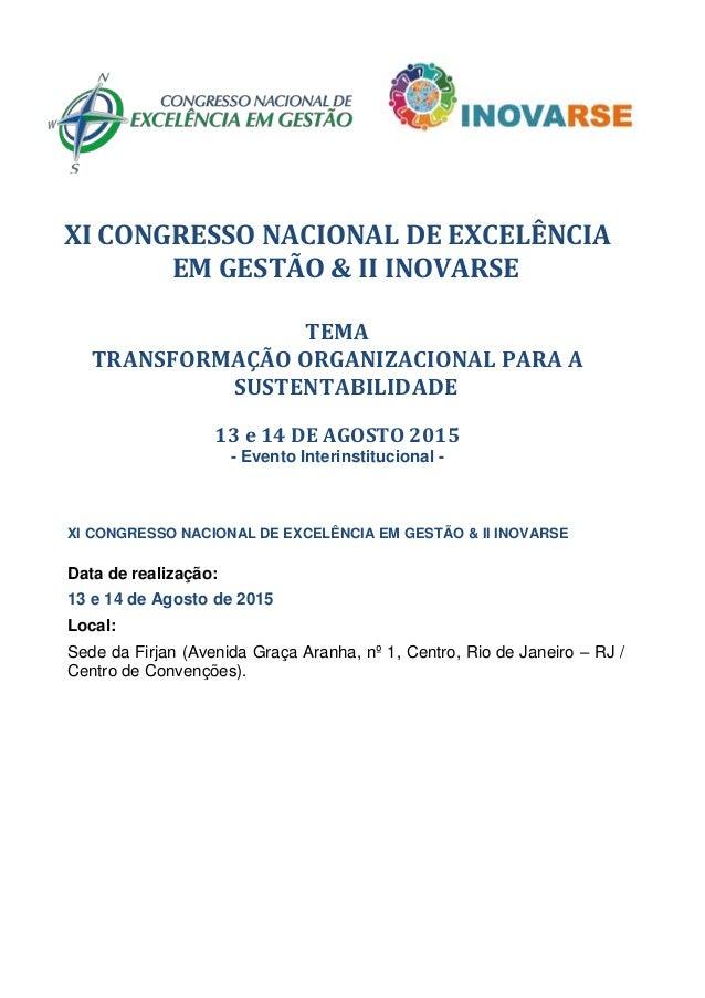 XI CONGRESSO NACIONAL DE EXCELÊNCIA EM GESTÃO & II INOVARSE TEMA TRANSFORMAÇÃO ORGANIZACIONAL PARA A SUSTENTABILIDADE 13 e...