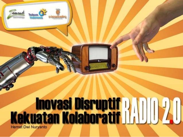Inovasi disruptif dan kekuatan kolaboratif radio 2.0