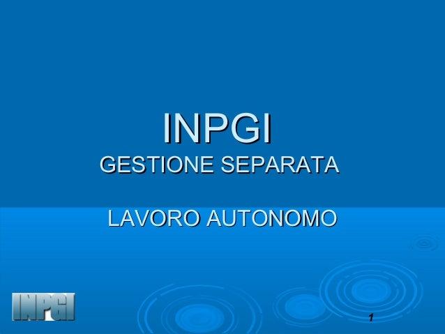 INPGIGESTIONE SEPARATALAVORO AUTONOMO                    1