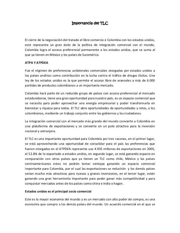 Importancia del TLCEl cierre de la negociación del tratado el libre comercio e Colombia con los estados unidos,este repres...