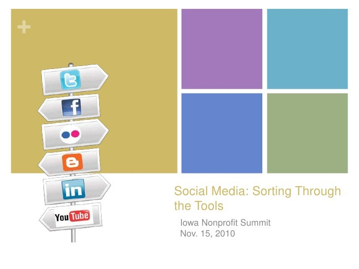 Social Media: Sorting Through the Tools<br />Iowa Nonprofit SummitNov. 15, 2010<br />