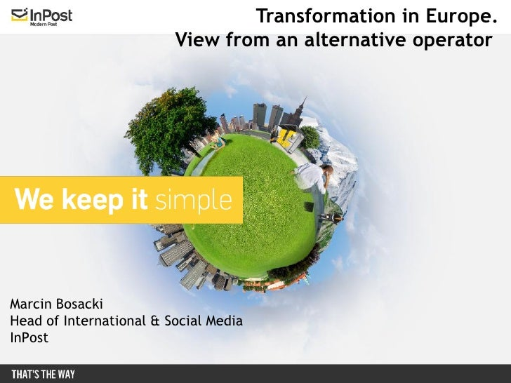 Transformation in Europe.                         View from an alternative operatorMarcin BosackiHead of International & S...