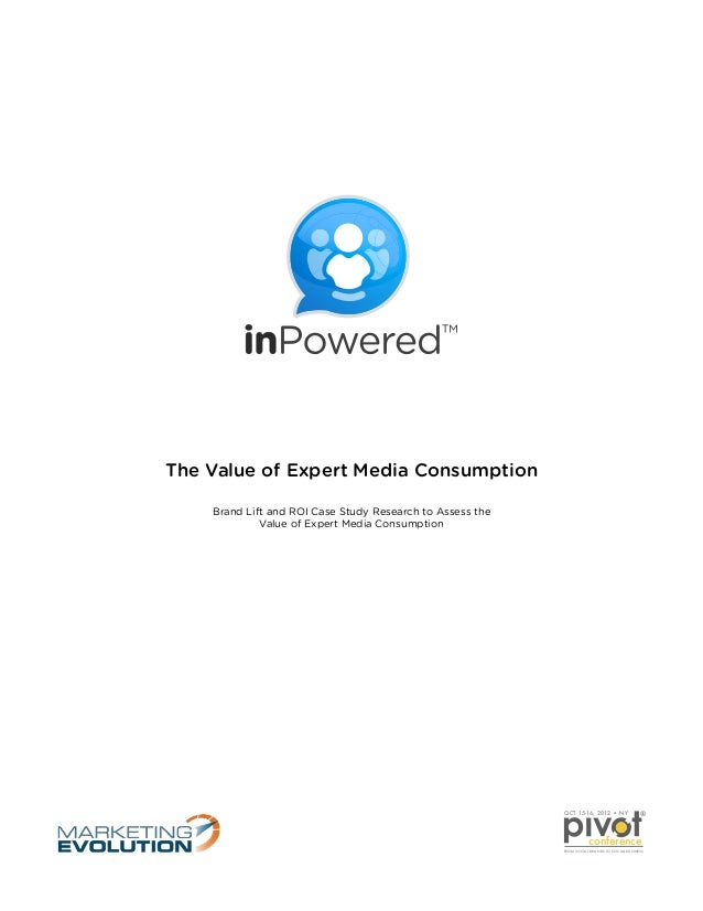 The Value of Expert Media Consumption Brand Lift and ROI Case Study Research to Assess the Value of Expert Media Consumpti...