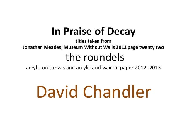 In Praise of Decay titles taken from Jonathan Meades; Museum Without Walls 2012 page twenty two the roundels acrylic on ca...