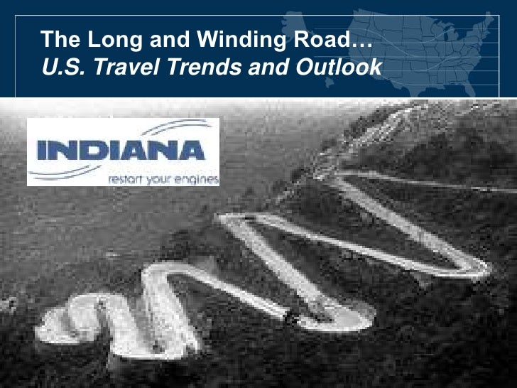 The Long and Winding Road: U.S. Travel Trends and Outlook (Dr. Suzanne Cook at 2011 Indiana Tourism Summit)