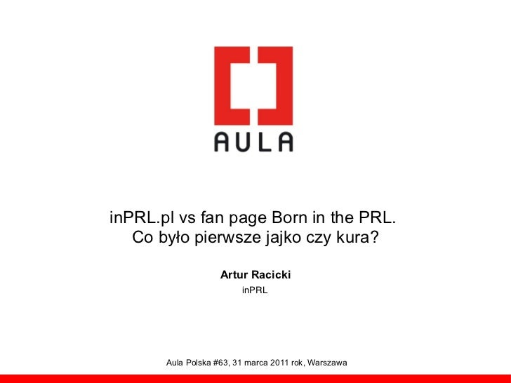 inPRL.pl vs fan page Born in the PRL.   Co by!o pierwsze jajko czy kura?                    Artur Racicki                 ...