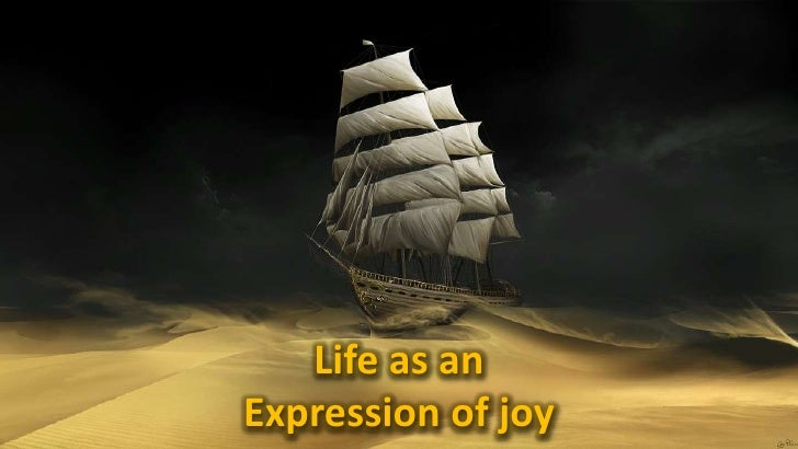 Life as an <br />Expression of joy<br />