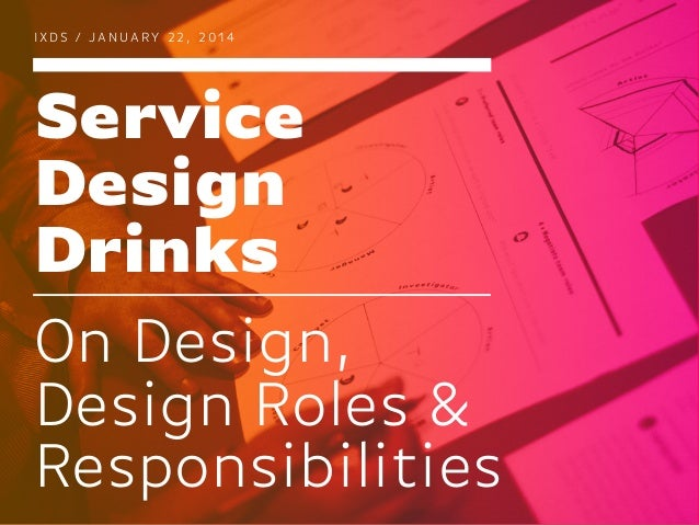 On Design, Design Roles & Responsibilities / Service Design Drinks Berlin