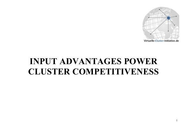 INPUT ADVANTAGES POWERCLUSTER COMPETITIVENESS                          1