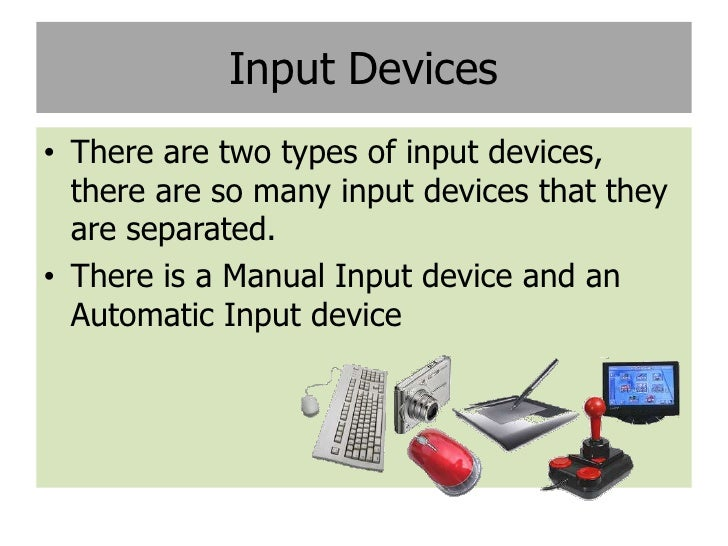 name and example output 2012/06/20 for the best answers, search on this site   20 examples of input devices and output devices.