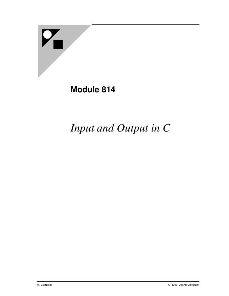 Module 814              Input and Output in CM. Campbell                       © 1993 Deakin University