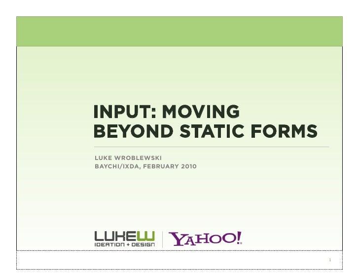 Luke Wroblewski at BayCHI IxD BOF: Input: Moving Beyond Static Forms