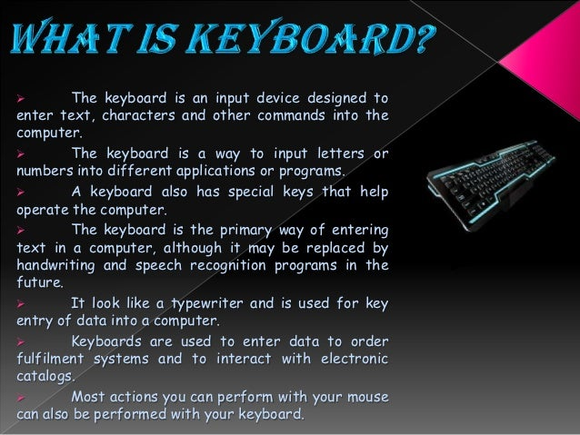 term paper on computer keyboards Examples of some input devices of a computer system include: 1 keyboards 2 computer system: computer hardware as a system of input related essays.