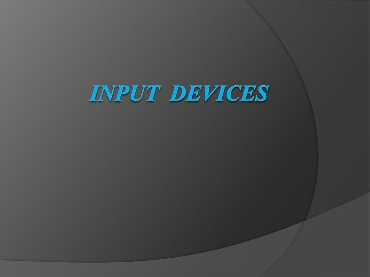 Input  Devices <br />