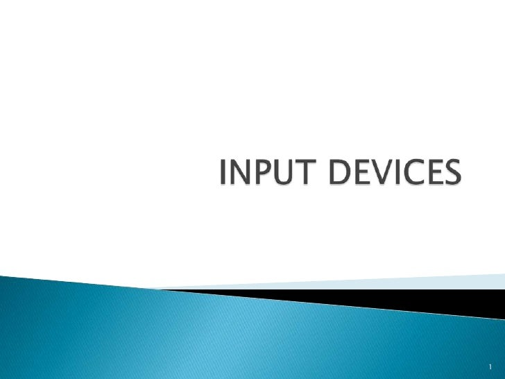 INPUT DEVICES<br />1<br />