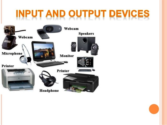 information technology input and output devices Computer output devices are monitor, printer, speaker and plotter computer  input devices are keyboard, mouse, touchscreen,  to the computer and how it  can return the useful information to you  a trackball technology was used in  earlier laptop computer which is now replaced with track-pad.