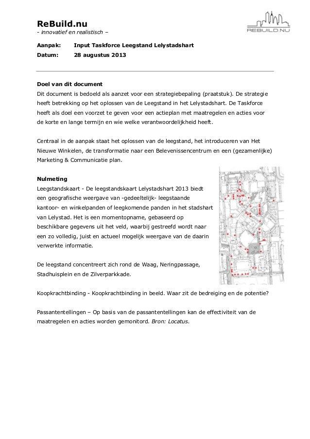 ReBuild.nu - innovatief en realistisch – Aanpak: Input Taskforce Leegstand Lelystadshart Datum: 28 augustus 2013 Doel van ...