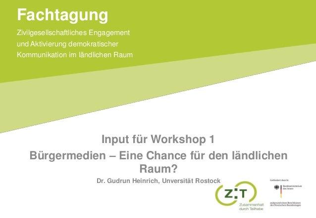 Zivilgesellschaftliches Engagement und Aktivierung demokratischer Kommunikation im ländlichen Raum Fachtagung Input für Wo...