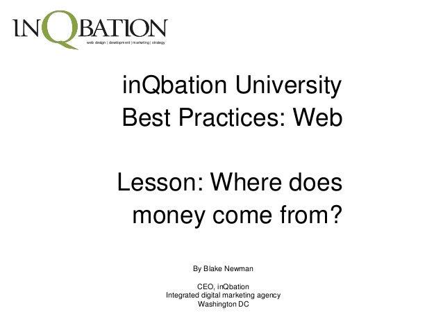 web design   development   marketing   strategy inQbation University Best Practices: Web Lesson: Where does money come fro...