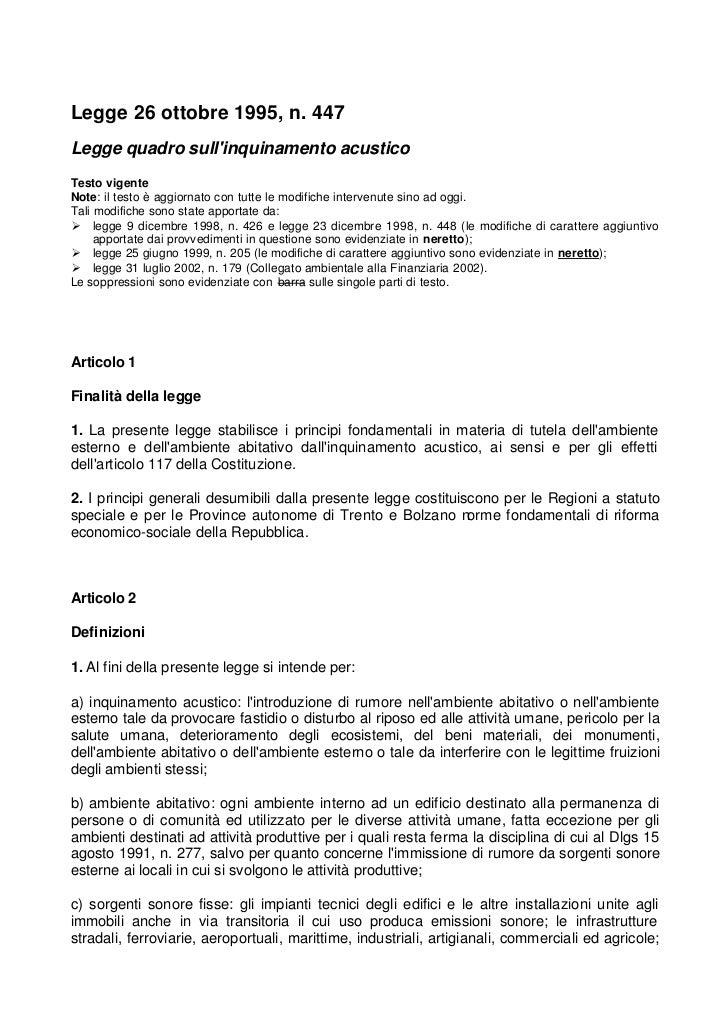 Legge 26 ottobre 1995, n. 447Legge quadro sullinquinamento acusticoTesto vigenteNote: il testo è aggiornato con tutte le m...