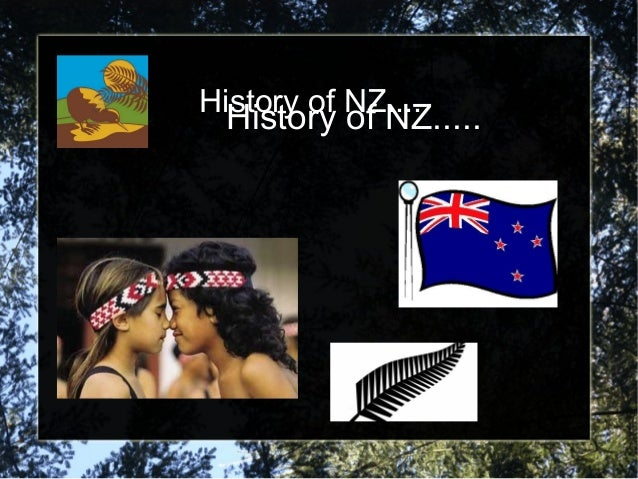 History of NZ.....History of NZ....