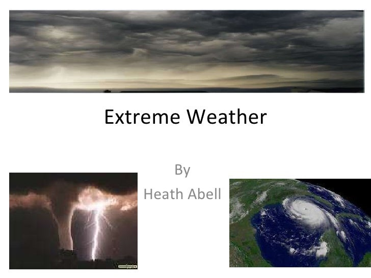Extreme Weather By Heath Abell