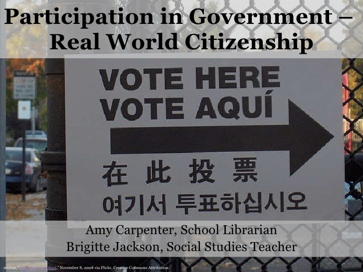 Participation in Government –  Real World Citizenship Amy Carpenter, School Librarian Brigitte Jackson, Social Studies Tea...