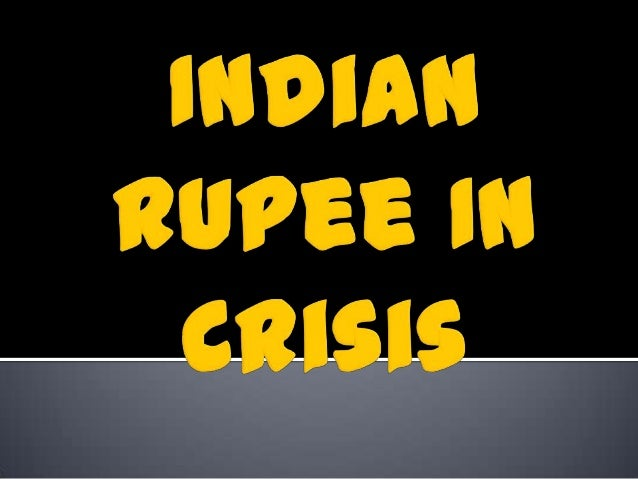 Indian rupee in Crisis